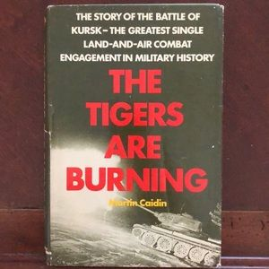 Hardcover Tigers Are Burning: WWII Battle of Kursk